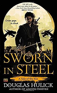 Sworn in Steel: A Tale of the Kin 9780451464477