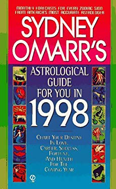 Sydney Omarr's Astrological Guide for You in 1998: Monthly Forecasts for Every Zodiac Sign 9780451193193