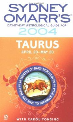 Sydney Omarr's Day-By-Day Astrological Guide 2004: Taurus: Taurus