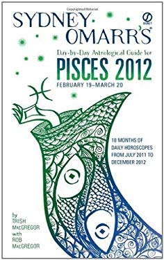 Sydney Omarr's Day-By-Day Astrological Guide for Pisces 2012 9780451233639