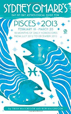 Sydney Omarr's Day-By-Day Astrological Guide: Pisces: February 19-March 20 9780451237187