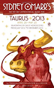 Sydney Omarr's Day-By-Day Astrological Guide: Taurus: April 20-May 20 9780451237194