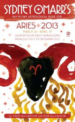 Sydney Omarr's Day-By-Day Astrological Guide: Aries: March 21-April 19 9780451237200