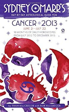 Sydney Omarr's Day-By-Day Astrological Guide: Cancer: June 21-July 22 9780451237224