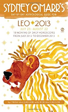 Sydney Omarr's Day-By-Day Astrological Guide: Leo: July 23-August 22 9780451237231