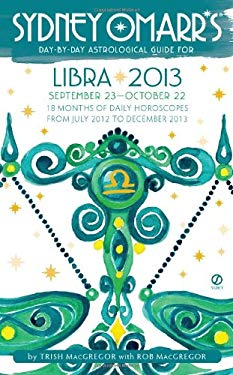 Sydney Omarr's Day-By-Day Astrological Guide: Libra: September 23-October 22 9780451237255