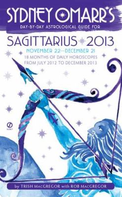 Sydney Omarr's Day-By-Day Astrological Guide for Sagittarius: November 22-December 21 9780451237286