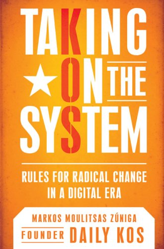 Taking on the System: Rules for Radical Change in a Digital Era 9780451225191