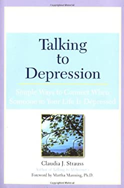 Talking to Depression: Simple Ways to Connect When Someone in Your Lifeis Depressed: Simple Ways to Connect When Someone in Your Life Is Depressed 9780451209863
