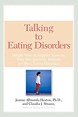 Talking to Eating Disorders: Simple Ways to Support Someone with Anorexia, Bulimia, Binge Eating, or Body Image Issues 9780451215222