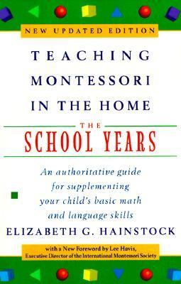Teaching Montessori in the Home: The School Years: The School Years 9780452279100