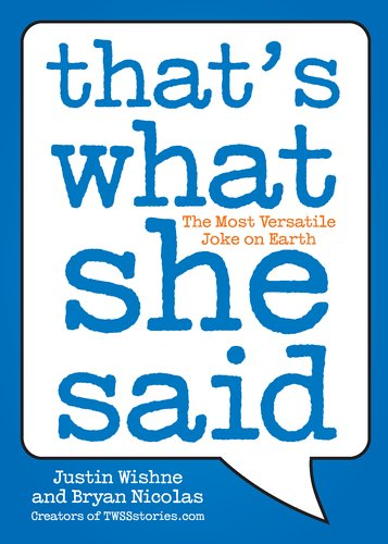 That's What She Said: The Most Versatile Joke on Earth 9780452297142