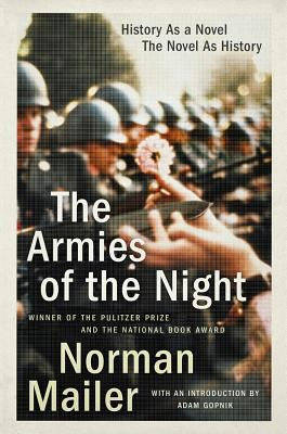 The Armies of the Night: History as a Novel, the Novel as History 9780452272798
