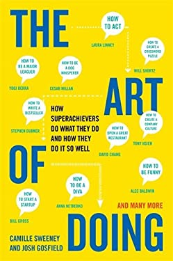The Art of Doing: How Superachievers Do What They Do and How They Do It So Well 9780452298170