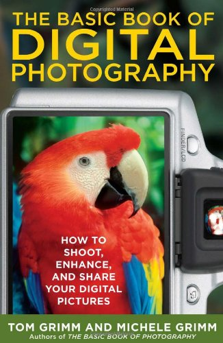 The Basic Book of Digital Photography: How to Shoot, Enhance, and Share Your Digital Pictures 9780452289550