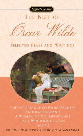 The Best of Oscar Wilde: Selected Plays and Writings 9780451529343