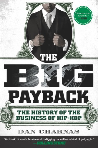 The Big Payback: The History of the Business of Hip-Hop 9780451234780