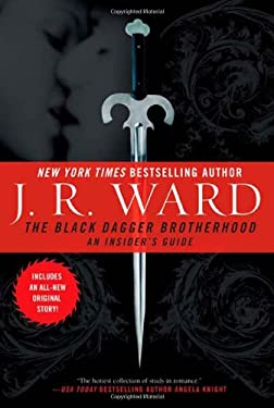 The Black Dagger Brotherhood: An Insider's Guide 9780451225009