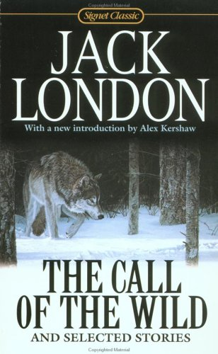 The Call of the Wild: And Selected Stories 9780451527035
