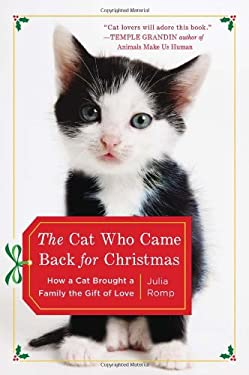 The Cat Who Came Back for Christmas: How a Cat Brought a Family the Gift of Love 9780452298781