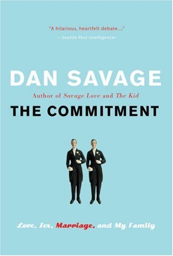 The Commitment: Love, Sex, Marriage, and My Family 9780452287631