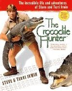 The Crocodile Hunter: The Incredible Life and Adventures of Steve and Terri Irwin 9780451206732