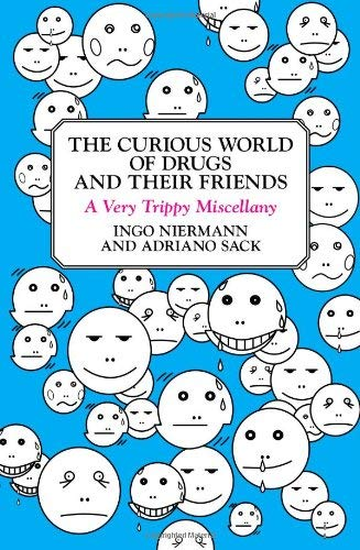 The Curious World of Drugs and Their Friends: A Very Trippy Miscellany 9780452289918