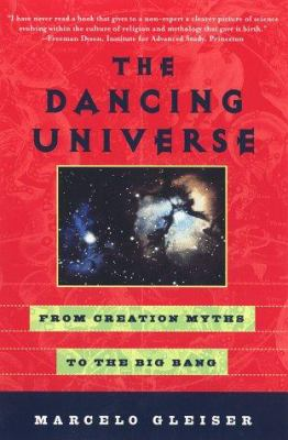 The Dancing Universe: From Creation Myths to the Big Bang 9780452276062