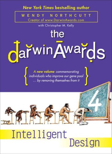 The Darwin Awards 4: Intelligent Design 9780452288805