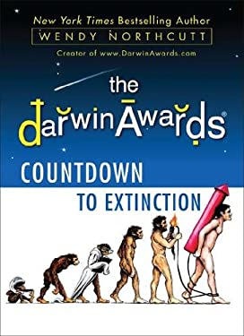 The Darwin Awards Countdown to Extinction 9780452297364