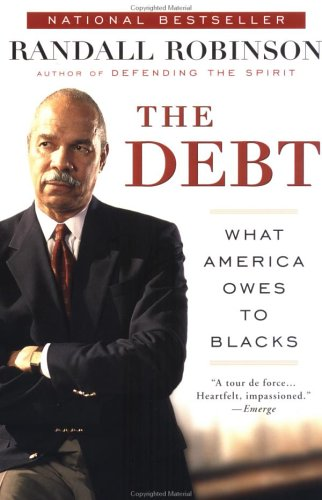 The Debt: What America Owes to Blacks 9780452282100