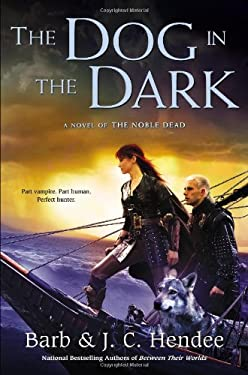 The Dog in the Dark: A Novel of the Noble Dead 9780451464934