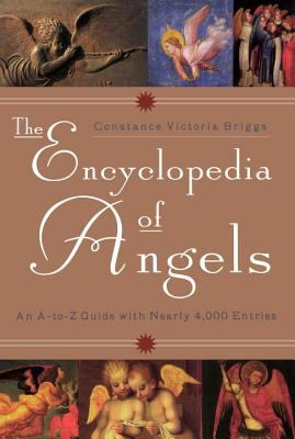 The Encyclopedia of Angels: An A-To-Z Guide with Nearly 4,000 Entries 9780452279216