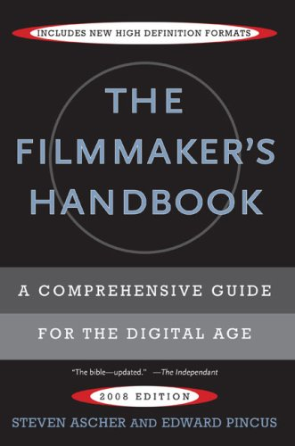 The Filmmaker's Handbook: A Comprehensive Guide for the Digital Age 9780452286788