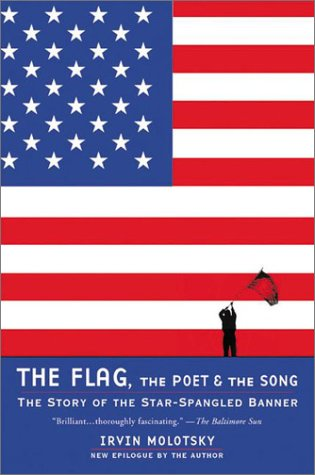The Flag, the Poet & the Song: The Story of the Star-Spangled Banner 9780452283459