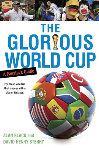 The Glorious World Cup: A Fanatic's Guide 9780451230201