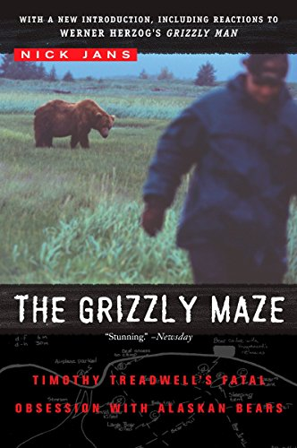 The Grizzly Maze: Timothy Treadwell's Fatal Obsession with Alaskan Bears 9780452287358