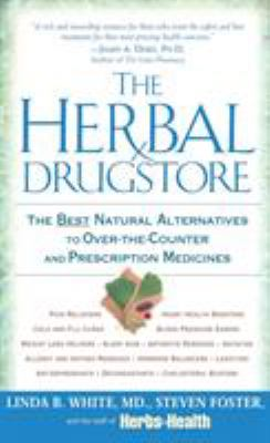 The Herbal Drugstore: The Best Natural Alternatives to Over-The-Counter and Prescription Medicines 9780451205100