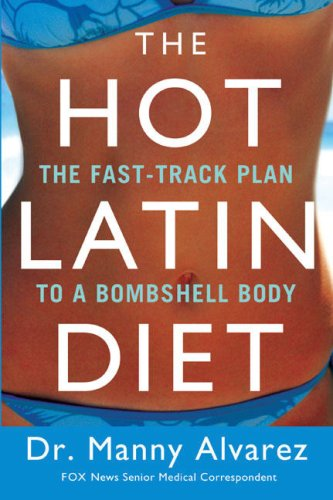 The Hot Latin Diet: The Fast Track Plan to a Bombshell Body 9780451223715