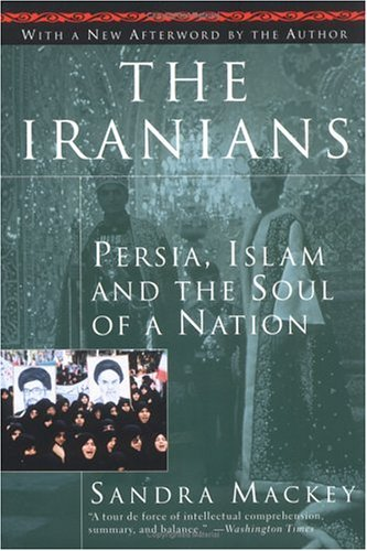 The Iranians: Persia, Islam, and the Soul of a Nation 9780452275638