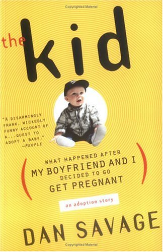 The Kid: (What Happened After My Boyfriend and I Decided to Go Get Pregnant) an Adoption Story 9780452281769