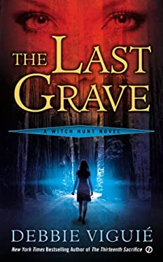 The Last Grave: A Witch Hunt Novel 9780451239570