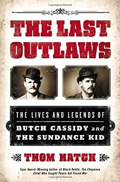 The Last Outlaws: The Lives and Legends of Butch Cassidy and the Sundance Kid 9780451239198