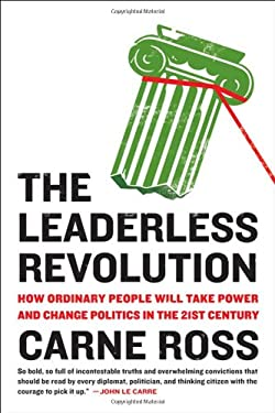 The Leaderless Revolution: How Ordinary People Will Take Power and Change Politics in the 21st Century 9780452298941