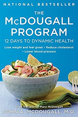 The McDougall Program: 12 Days to Dynamic Health 9780452266391