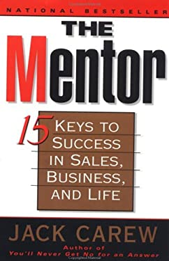 The Mentor: 15 Ways to Success in Sales, Business, and Life 9780452280212