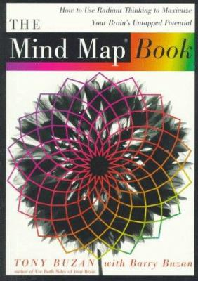 The Mind Map Book: How to Use Radiant Thinking to Maximize Your Brain's Untapped Potential 9780452273221