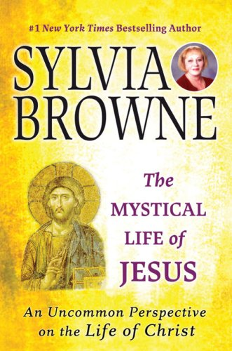 The Mystical Life of Jesus: An Uncommon Perspective on the Life of Christ 9780451222220