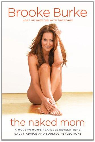 The Naked Mom: Motherhood Revealed 9780451232335