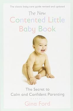 The New Contented Little Baby Book: The Secret to Calm and Confident Parenting 9780451415653